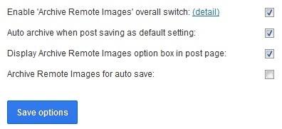 Archive Remote Images - плагин для автоматического закачивания всех внешних изображений, используемых в посте, в блог   n-wp.ru