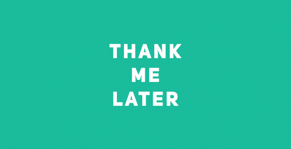 thank-me-later